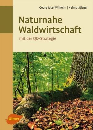 Naturnahe Waldwirtschaft - mit der QD-Strategie