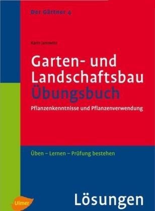Der Gärtner 4. Garten- und Landschaftsbau. Lösungen