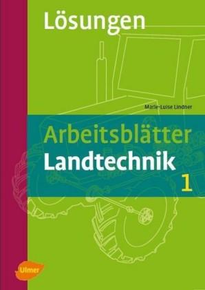 Arbeitsblätter Landtechnik 1. Lösungen