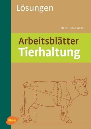 Arbeitsblätter Tierhaltung. Lösungen