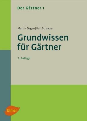Der Gärtner 1. Grundwissen für Gärtner