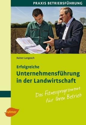 Erfolgreiche Unternehmensführung in der Landwirtschaft
