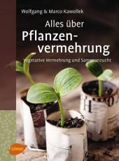 Alles über Pflanzenvermehrung
