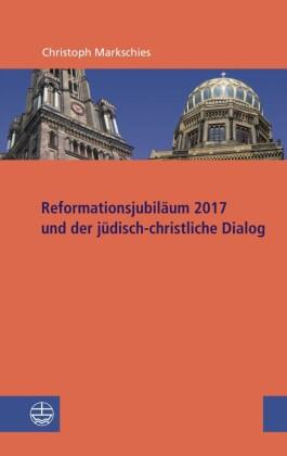 Reformationsjubiläum 2017 und jüdisch-christlicher Dialog