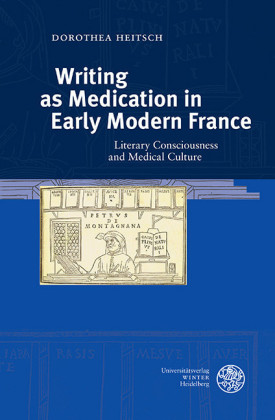 Writing as Medication in Early Modern France