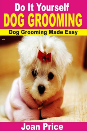 Do It Yourself Dog Grooming