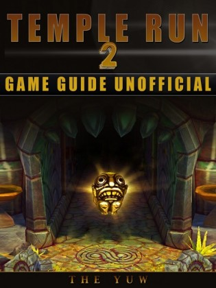 Temple Run 2 Game Guide Unofficial