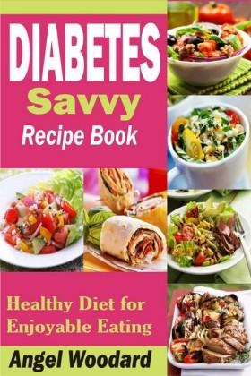 Diabetes Savvy Recipe Book