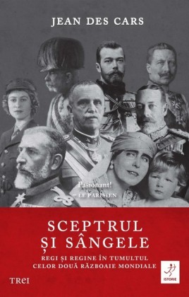 Sceptrul i sângele. Regi i regine în tumultul celor doua Razboaie Mondiale