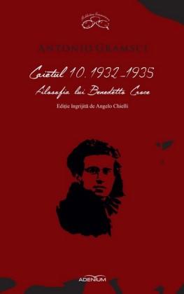 Caietul 10. 1932-1935. Filosofia lui Benedetto Croce