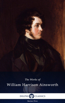 Delphi Works of William Harrison Ainsworth (Illustrated)