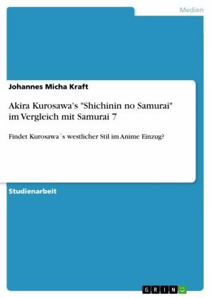 Akira Kurosawa's 'Shichinin no Samurai' im Vergleich mit Samurai 7
