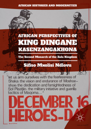 African Perspectives of King Dingane kaSenzangakhona