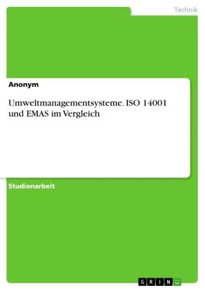 Umweltmanagementsysteme. ISO 14001 und EMAS im Vergleich