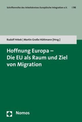 Hoffnung Europa - Die EU als Raum und Ziel von Migration
