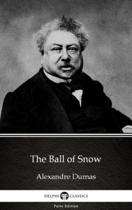 The Ball of Snow by Alexandre Dumas (Illustrated)