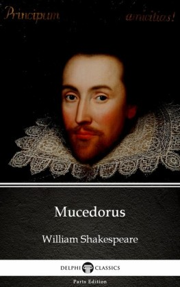 Mucedorus by William Shakespeare - Apocryphal (Illustrated)