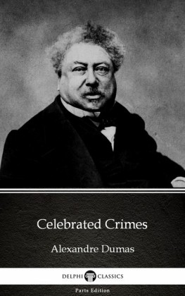 Celebrated Crimes by Alexandre Dumas (Illustrated)