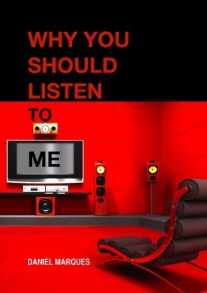 Why You Should Listen to Me