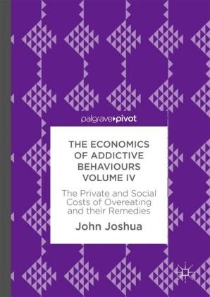 The Economics of Addictive Behaviours Volume IV