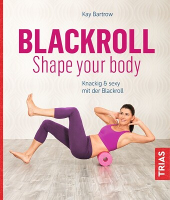 Blackroll - Shape your body