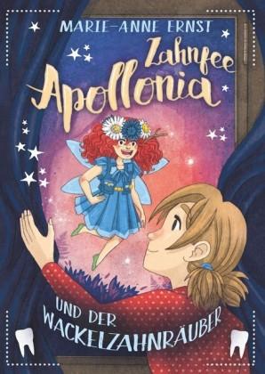 Zahnfee Apollonia und der Wackelzahnräuber