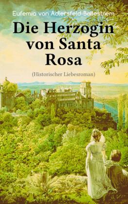 Die Herzogin von Santa Rosa (Historischer Liebesroman)