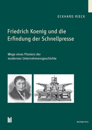 Friedrich Koenig und die Erfindung der Schnellpresse