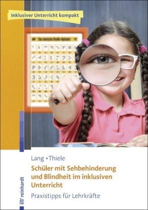 Schüler mit Sehbehinderung und Blindheit im inklusiven Unterricht