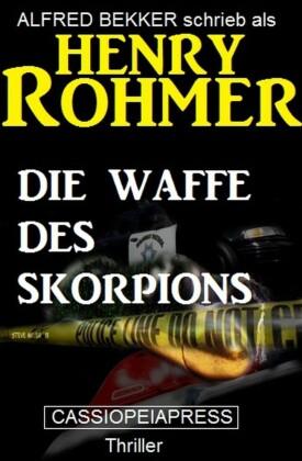 Henry Rohmer - Die Waffe des Skorpions