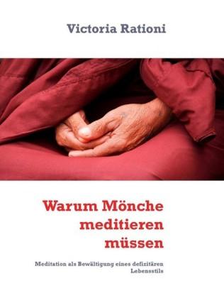 Warum Mönche meditieren müssen