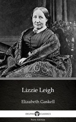 Lizzie Leigh by Elizabeth Gaskell - Delphi Classics (Illustrated)