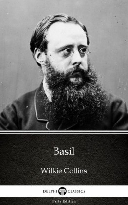 Basil by Wilkie Collins - Delphi Classics (Illustrated)