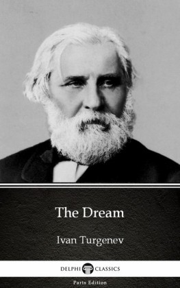 The Dream by Ivan Turgenev - Delphi Classics (Illustrated)
