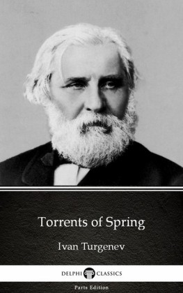 Torrents of Spring by Ivan Turgenev - Delphi Classics (Illustrated)