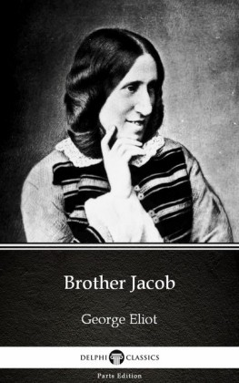 Brother Jacob by George Eliot - Delphi Classics (Illustrated)