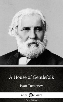 A House of Gentlefolk by Ivan Turgenev - Delphi Classics (Illustrated)