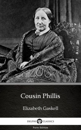 Cousin Phillis by Elizabeth Gaskell - Delphi Classics (Illustrated)
