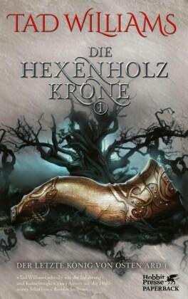 Der letzte König von Osten Ard, Die Hexenholzkrone. Bd.1