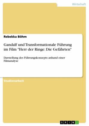 Gandalf und Transformationale Führung im Film 'Herr der Ringe: Die Gefährten'