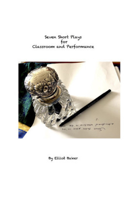 Seven Short Plays for Classroom and Performance