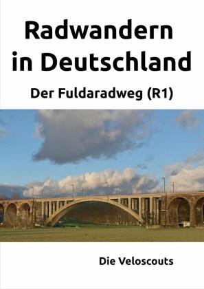 Radwandern in Deutschland - Teil 3 - Der Fuldaradweg (R1)