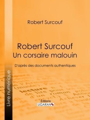 Robert Surcouf, un corsaire malouin
