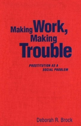 Making Work, Making Trouble