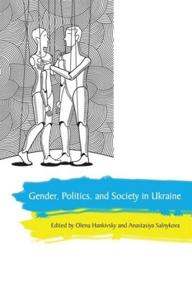 Gender, Politics and Society in Ukraine