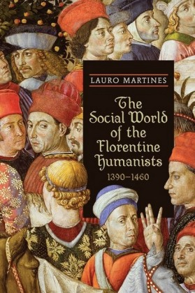 The Social World of the Florentine Humanists, 1390-1460