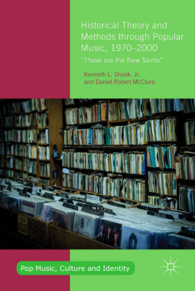 Historical Theory and Methods through Popular Music, 1970-2000