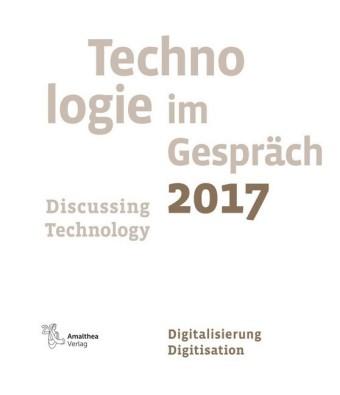 Technologie im Gespräch 2017. Discussing Technology 2017