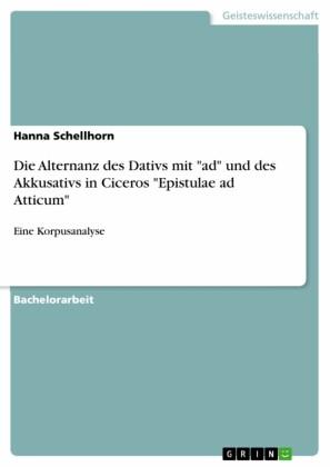 Die Alternanz des Dativs mit 'ad' und des Akkusativs in Ciceros 'Epistulae ad Atticum'