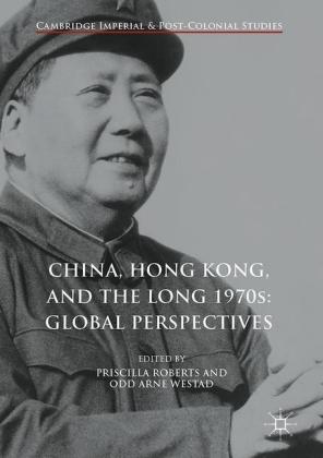 China, Hong Kong, and the Long 1970s: Global Perspectives